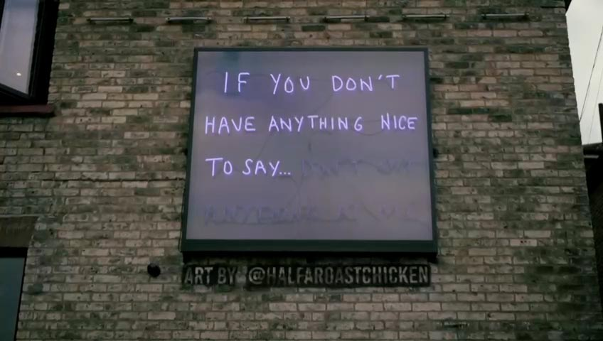 'If you haven't got anything nice to say'.